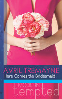Here Comes the Bridesmaid  Mills   Boon Modern Tempted
