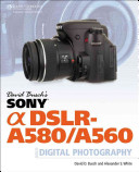 David Busch's Sony Alpha DSLR-A580/A560 Guide to Digital Photography New Mid Level Dslr Models That Will Replace The