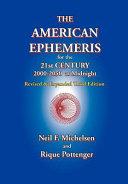 The American Ephemeris for the 21st Century  2000 2050 at Midnight