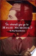 So Where d You Go to High School