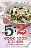 The 5 2 Good Food Kitchen