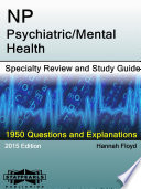 NP-Psychiatric/Mental Health Specialty Review and Study Guide