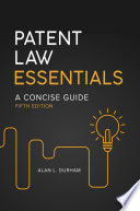 Patent Law Essentials  A Concise Guide  5th Edition