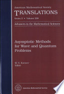 Asymptotic Methods for Wave and Quantum Problems