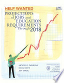 Help Wanted  Projections of Job and Education Requirements Through 2018
