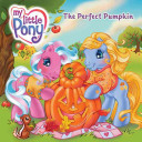 My Little Pony  The Perfect Pumpkin