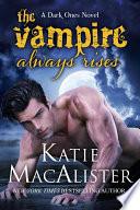 The Vampire Always Rises  Dark Ones   11