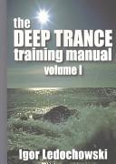 The Deep Trance Training Manual Hypnotic Skills