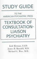 Study Guide to the American Psychiatric Press Textbook of Consultation liaison Psychiatry