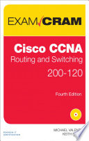 Cisco CCNA Routing and Switching 200 120 Exam Cram