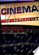 Cinema Entertainment: Essays On Audiences, Films And Film Makers