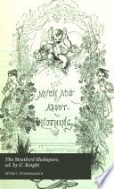The Stratford Shakspere  ed  by C  Knight