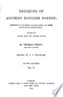 Reliques Of Ancient English Poetry Consisting Of Old Heroic Ballads Songs And Other Pieces Of Our Earlier Poets Together With Some Few Of Later Date book