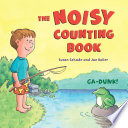 The Noisy Counting Book Wak Wak And One Big Frog Said Ga Dunk