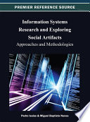 Information Systems Research and Exploring Social Artifacts: Approaches and Methodologies In Socio Technical Environments And Its