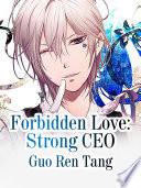 Forbidden Love Strong Ceo