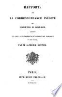 Rapports sur la correspondance inédite des Bénédictins de Saint-Maur, adressés à S. Exc. le Ministre de l'instruction publique et des cultes, par M. Alphonse Dantier