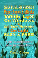 Self Publish Perfect Paperbooks and EBooks with LyX on Windows and Sell Them Worldwide on Lulu Easy and FREE