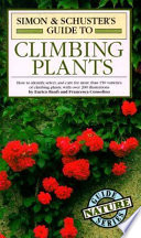 The Simon & Schuster Guide to Climbing Plants Comprehensive Fully Illustrated Book Presents Everything