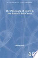 The Philosophy of Desire in the Buddhist Pali Canon