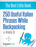 250 Useful Italian Phrases for Backpacking  Italian Vocabulary  Usage  and Pronunciation Tips