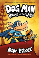 Dog Man  Brawl of the Wild  From the Creator of Captain Underpants  Dog Man  6