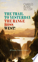 THE TRAIL TO YESTERDAY   THE RANGE BOSS   WEST   Western Classics Series
