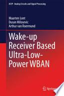 Wake up Receiver Based Ultra Low Power WBAN