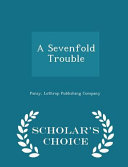 download ebook a sevenfold trouble - scholar's choice edition pdf epub