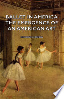 Ballet In America   The Emergence Of An American Art