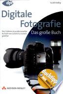 Digitale Fotografie   Das gro  e Buch