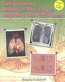 Cardiopulmonary Anatomy And Physiology For Respiratory Care Practitioners