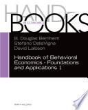 Handbook of Behavioral Economics - Foundations and Applications 1