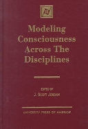 Modeling Consciousness Across The Disciplines book