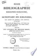 Petite bibliographie biographico-romancière, ou dictionnaire des romanciers, tant anciens que modernes, tant nationaux qu'étrangers