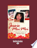 Jessie Mei Mei: A Girl from a World Where No Games Are Played: A Girl from a World Where No Games Are Played (Large Print 16pt) A Child Is Born Invisible