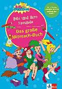 Das gro  e Mitmach Buch Bibi und ihre Freunde