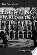 Mad Days of Me  Escaping Barcelona