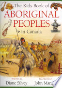 The Kids Book of Aboriginal Peoples in Canada Life Customs And History
