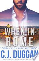 When in Rome by C. J. Duggan