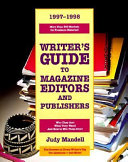 Writer S Guide To Magazine Editors And Publishers 1997 1998