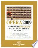 Opera 2009. Annuario dell'opera lirica in Italia