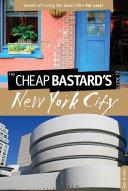 The Cheap Bastard s Guide to New York City