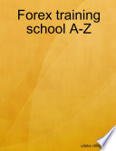 Forex training school A Z