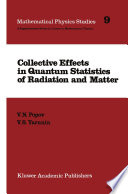 Collective Effects in Quantum Statistics of Radiation and Matter