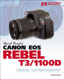 David Busch s Canon EOS Rebel T3 1100D Guide to Digital SLR Photography
