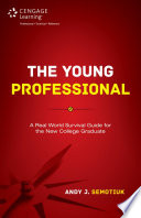 The Young Professional  A Real World Survival Guide for the New College Graduate  1st ed