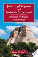 John Lloyd Stephens and Frederick Catherwood