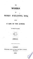 The Works of Henry Fielding  with a Life of the Author  Amelia