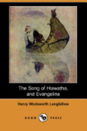 The Song of Hiawatha  and Evangeline